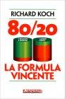 80/20 - La Formula Vincente Richard Koch