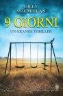 9 Giorni - Gilly Macmillan