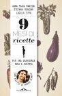 9 Mesi di Ricette per una Gravidanza Sana e Gustosa (eBook) Lucilla Titta Stefania Ronzoni Anna Maria Marcon