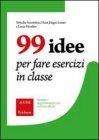 99 Idee per Fare Esercizi in Classe Wenche Sorrentino, Hans Jürgen Linser, Liane Paradies