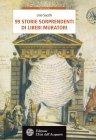 99 Storie Sorprendenti di Liberi Muratori (eBook) Lino Sacchi