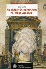 99 Storie Sorprendenti di Liberi Muratori Lino Sacchi