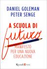 A Scuola di Futuro Peter M. Senge Daniel Goleman