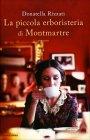 La Piccola Erboristeria di Montmartre Donatella Rizzati