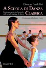 A Scuola di Danza Classica (eBook) Eleonora Pandolfini