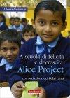 A Scuola di Felicità e Decrescita: Alice Project Gloria Germani