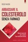 Abbassare il Colesterolo Senza Farmaci (eBook) Roger Mason