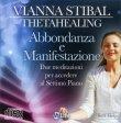 Abbondanza e Manifestazione - Theta Healing Vianna Stibal