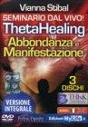 Theta Healing Abbondanza e Manifestazione - Versione Integrale