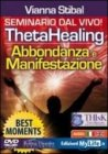 Theta Healing Abbondanza e Manifestazione - Best Moments