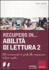 Recupero in... Abilità di Lettura - Vol. 2 (Cofanetto Libro + CD-ROM)