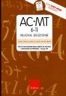 AC-MT 6-11 - Nuova Edizione Cesare Cornoldi Daniela Lucangeli Monica Bellina