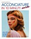 Acconciature in 10 Minuti Perfette