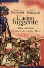 L'Acino Fuggente Enrico Remmert Luca Ragagnin