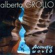 Acoustic World Alberto Grollo