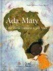 Ada Maty - Una Storia Cantata a pi� Voci