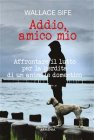 Addio, Amico Mio eBook Wallace Sife