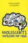 Adolescenti, Istruzioni per l'Uso Giovanna Giuffredi e Luca Stanchieri