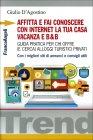 Affitta e Fai Conoscere con Internet la Tua Casa Vacanza e B&B Giulio D'Agostino