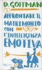 Affrontare il Matrimonio con l'lntelligenza Emotiva D. Goffman