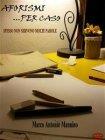 Aforismi Per Caso - eBook Marco Antonio Mannino
