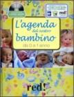 L'Agenda del Nostro Bambino da 0 a 1 Anno (con CD allegato)