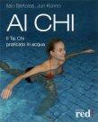 Ai Chi - Libro di Italo Bertolasi e Jun Konno