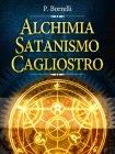 Alchimia, Satanismo, Cagliostro P. Borrelli