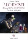 Alchimisti della Nuova Generazione Andrea Zurlini
