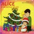 Alice e un Natale Felice Giorgia Cozza Maria Francesca Agnelli