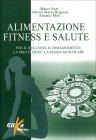 Alimentazione, Fitness e Salute Marco Neri, Alberto Bargossi, Antonio Paoli