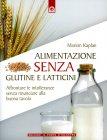 Alimentazione Senza Glutine e Latticini - Marion Kaplan