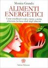 Alimenti Energetici Monica Grando Monica Grando