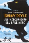 All'Inseguimento del Cane Nero Roddy Doyle