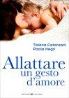 Allattare un Gesto d'Amore T. Catanzani e P. Negri