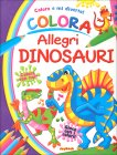 Coloro e mi Diverto! - Colora Allegri Dinosauri
