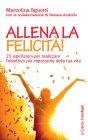 Allena la Felicit�! - eBook Marcolina Sguotti