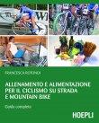 Allenamento e Alimentazione per il Ciclismo su Strada e Mountain Bike (eBook) Francesca Rotondi