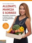 Allenati, Mangia e Sorridi eBook Serena Missori