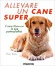 Allevare un Cane Super Gwen Bailey