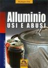 Alluminio - Usi e Abusi Giuseppe Chia