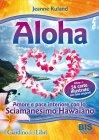 Aloha - Sciamanesimo Hawaiano Jeanne Ruland