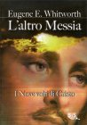 L'Altro Messia Eugene E. Whitworth