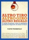 Altro Tiro, Altro Giro, Altro Regalo - Libro di Flavio Tranquillo