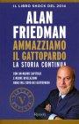 Ammazziamo Il Gattopardo - Libro di Alan Friedman