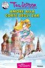 Amore alla Corte degli Zar - Tea Stilton