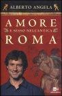 Amore e Sesso nell'antica Roma - Alberto Angela