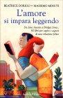 L'Amore Si Impara Leggendo - Libro di Beatrice Dorigo, Massimo Minuti