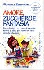 Amore, Zucchero e Fantasia Giovanna Hernandez