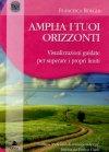 Amplia i Tuoi Orizzonti - CD Audio di Francesca Borghi